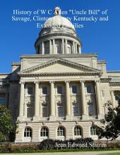 """History of W C Allen """"Uncle Bill"""" of Savage, Clinton County Kentucky and Extended Families"""