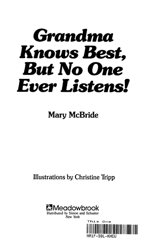 Grandma Knows Best  But No One Ever Listens PDF