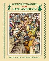 Ausgewählte Märchen von Hans Andersen (mit Illustrationen von Arthur Rackham)