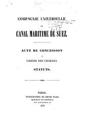 Compagne universelle du canal maritime de Suez. Acte de concession et cahier des charges. Statuts