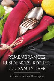 Remembrances  Residences  Recipes  and a Family Tree PDF