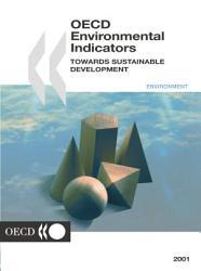 Oecd Environmental Indicators Towards Sustainable Development 2001 Book PDF