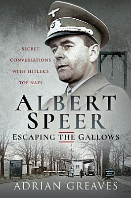 Albert Speer     Escaping the Gallows