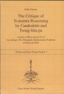 The Critique of Svatantra Reasoning by Candrak  rti and Tsong kha pa