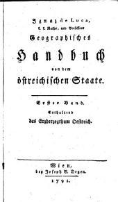 Geographisches Handbuch von dem östreichischen Staate: ¬Das Erzherzogthum Oestreich, Band 1