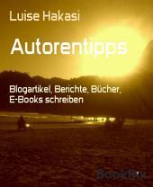 Autorentipps: Blogartikel, Berichte, Bücher, E-Books schreiben