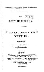 Elgin and Phigaleian Marbles: Volume 1