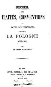 Recueil des traités, conventions et actes diplomatiques concernant la Pologne, 1762-1862, par le comte d'Angeberg