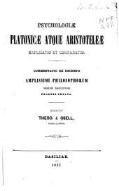 Psychologiae Platonicae atque Aristoteleae explicatio et comparatio: Commentatio ex decreto amplissimi philosophorum ordinis Basiliensis praemio ornata