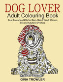 Dog Lover  Adult Colouring Book