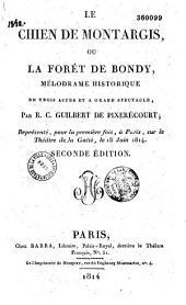 Le chien de Montargis ou la forêt de Bondy: mélodrame historique en 3 actes à grand spectacle...