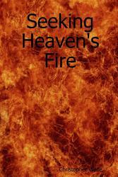 Seeking Heaven S Fire Book PDF