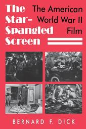 The Star-Spangled Screen: The American World War II Film