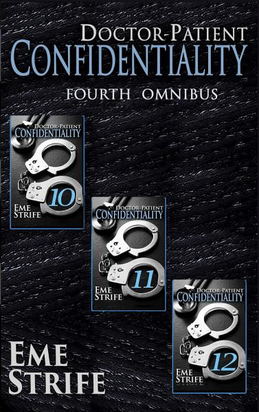 Doctor Patient Confidentiality  FOURTH OMNIBUS  Volumes Ten  Eleven  and Twelve   Confidential  1   Bestselling Contemporary Erotic Romance  BDSM  Free  New Adult  Medical  Erotica  Billionaire  Sports  Adult Romance with Sex  Good Romance Books Novels Series to Read