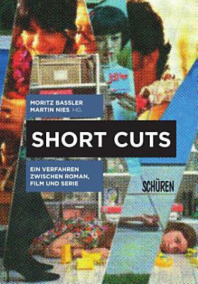 Short Cuts  Ein Verfahren zwischen Roman  Film und Serie PDF