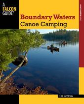 Boundary Waters Canoe Camping: Edition 3