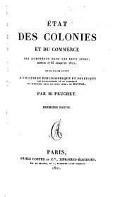État des colonies et du commerce des Européens dans les deux Indes: depuis 1783 jusq'en 1821 : pour faire suite a l'Histoire philosophique et politique des établissemens et du commerce des Européens dans les deux Indes, de Raynal, Volumes11à12