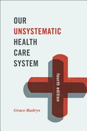Our Unsystematic Health Care System: Edition 4