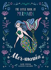 Mermania  The Little Book of Mermaids Book
