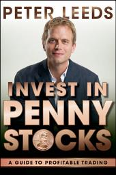 Invest in Penny Stocks: A Guide to Profitable Trading