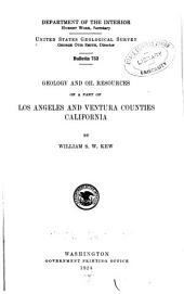 Geology and Oil Resources of a Part of Los Angeles and Ventura Counties, California: Issues 753-755