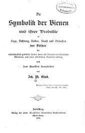 Die symbolik der bienen und ihrer produkte in sage, dichtung, kultus, kunst und bräuchen der völker: Band 1