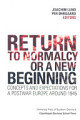 Return to Normalcy Or a New Beginning