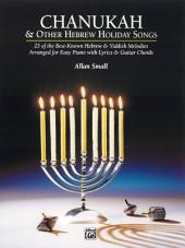 Chanukah and Other Hebrew Holiday Songs: Early Intermediate to Intermediate Piano Collection