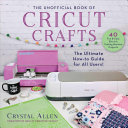 Unofficial Book of Cricut Crafts