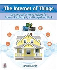 The Internet Of Things Do It Yourself At Home Projects For Arduino Raspberry Pi And Beaglebone Black Book PDF