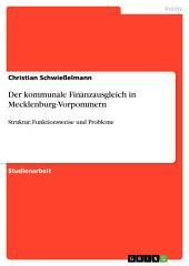 Der kommunale Finanzausgleich in Mecklenburg-Vorpommern: Struktur, Funktionsweise und Probleme