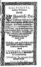 Calvinista aulico-politicus d. i. Eigentliche Entdeckung unnd gründliche Widerlegung etlicher Calvinischen politischen Rathschläge, durch welche Johann von Münster ... die leidige, verdampte Calvinisterey ... in das ... Hertzogthumb Hostein ... einzuschieben sich ... bemühet