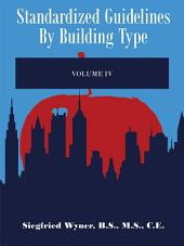 Standardized Guidelines by Building Type: Volume 4
