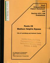 Route 29, Madison Heights Bypass Construction, Lynchburg: Environmental Impact Statement