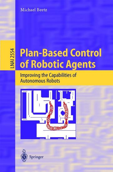Plan Based Control of Robotic Agents PDF