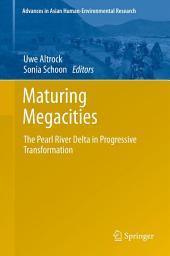 Maturing Megacities: The Pearl River Delta in Progressive Transformation