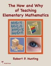 The How and Why of Teaching Elementary Mathematics