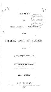 Reports of Cases Argued and Determined in the Supreme Court of Alabama: Volume 34