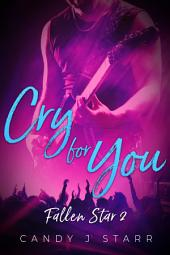 Cry For You: Fallen Star #2