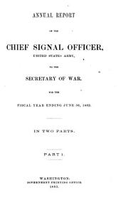 Report of the Chief Signal Officer, United States Army, to the Secretary of War