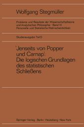 'Jenseits von Popper und Carnap' Stützungslogik, Likelihood, Bayesianismus Statistische Daten Zufall und Stichprobenauswahl Testtheorie Schätzungstheorie Subjektivismus kontra Objektivismus Fiduzial-Wahrscheinlichkeit