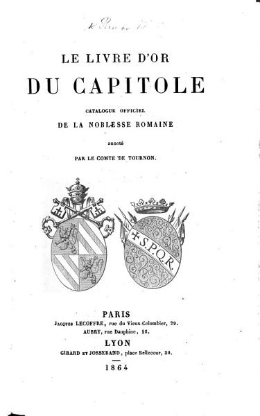 Download Le Livre d Or du Capitole  catalogue officiel de la Noblesse Romaine  annot   par le Comte de Tournon Book