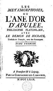 Les métamorphoses, ou l'âne d'or d'Apulée, ... avec le démon de Socrate: Volume 1