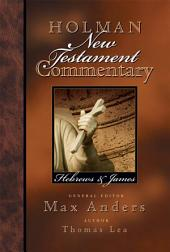 Holman New Testament Commentary - Hebrews & James