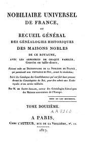 Nobiliaire universel de France ou Recueil général des généalogies historiques des maisons nobles de ce royaume: Volume12