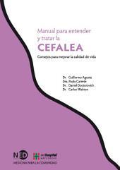 Manual para entender y tratar la cefalea: Consejos para mejorar la calidad de vida