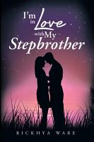 I   m in Love with My Stepbrother PDF