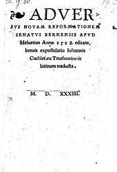 Adversvs Novam Reformationem Senatus Bernensis Apvd Heluetios Anno 1528. editam, breuis expostulatio ... ex Teuthonico in latinum traducta
