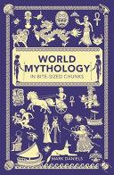 World Mythology in Bite Sized Chunks