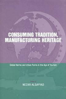 Consuming Tradition  Manufacturing Heritage Book